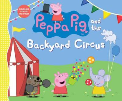 Peppa Pig and the backyard circus.