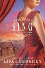 Sing : a novel of Colorado