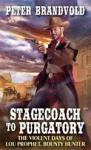Stagecoach to Purgatory:  the violent days of Lou Prophet, bounty hunter