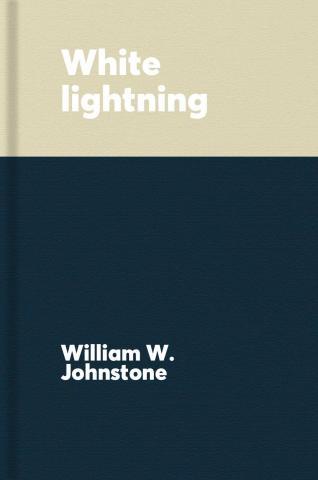 White lightning : a Texas moonshiners novel