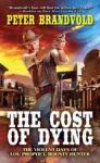 Cost of dying:  the violent days of Lou Prophet, bounty hunter