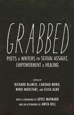 Grabbed: Poets & Writers on Sexual Assault, Empowerment & Healing (Afterword by Anita Hill)