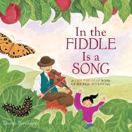 In the fiddle is a song : a lift-the-flap book of hidden potential