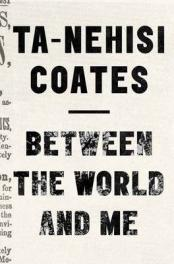 Between the world and me [Book Group Kit]