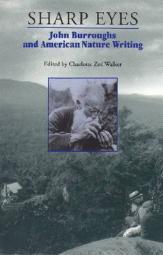 Sharp eyes : John Burroughs and American nature writing