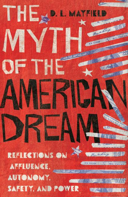 Myth of the American dream:  reflections on affluence, autonomy, safety, and power
