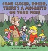 Come closer, Roger, there's a mosquito on your nose : a FoxTrot collection