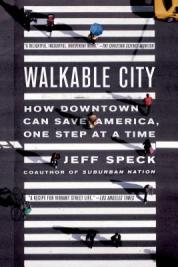 Walkable city : how downtown can save America, one step at a time [Book Group Kit]