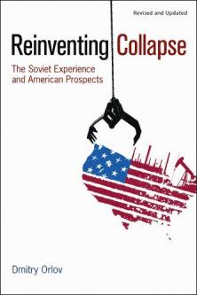 Reinventing Collapse: The Soviet Experience and American Prospects (Revised)