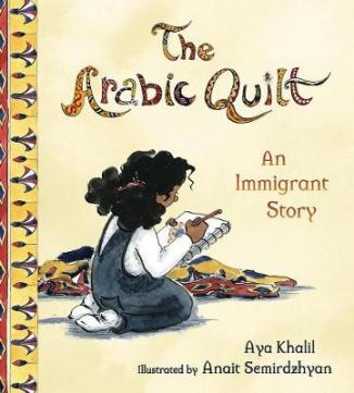 The Arabic quilt : an immigrant story
