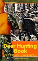 The deer hunting book : short stories for young hunters