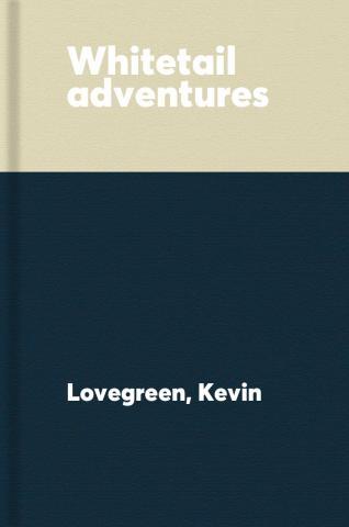Whitetail adventures