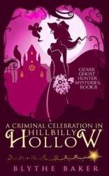 Criminal Celebration in Hillbilly Hollow