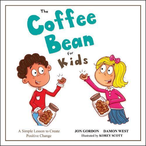 The coffee bean for kids : a simple lesson to create positive change