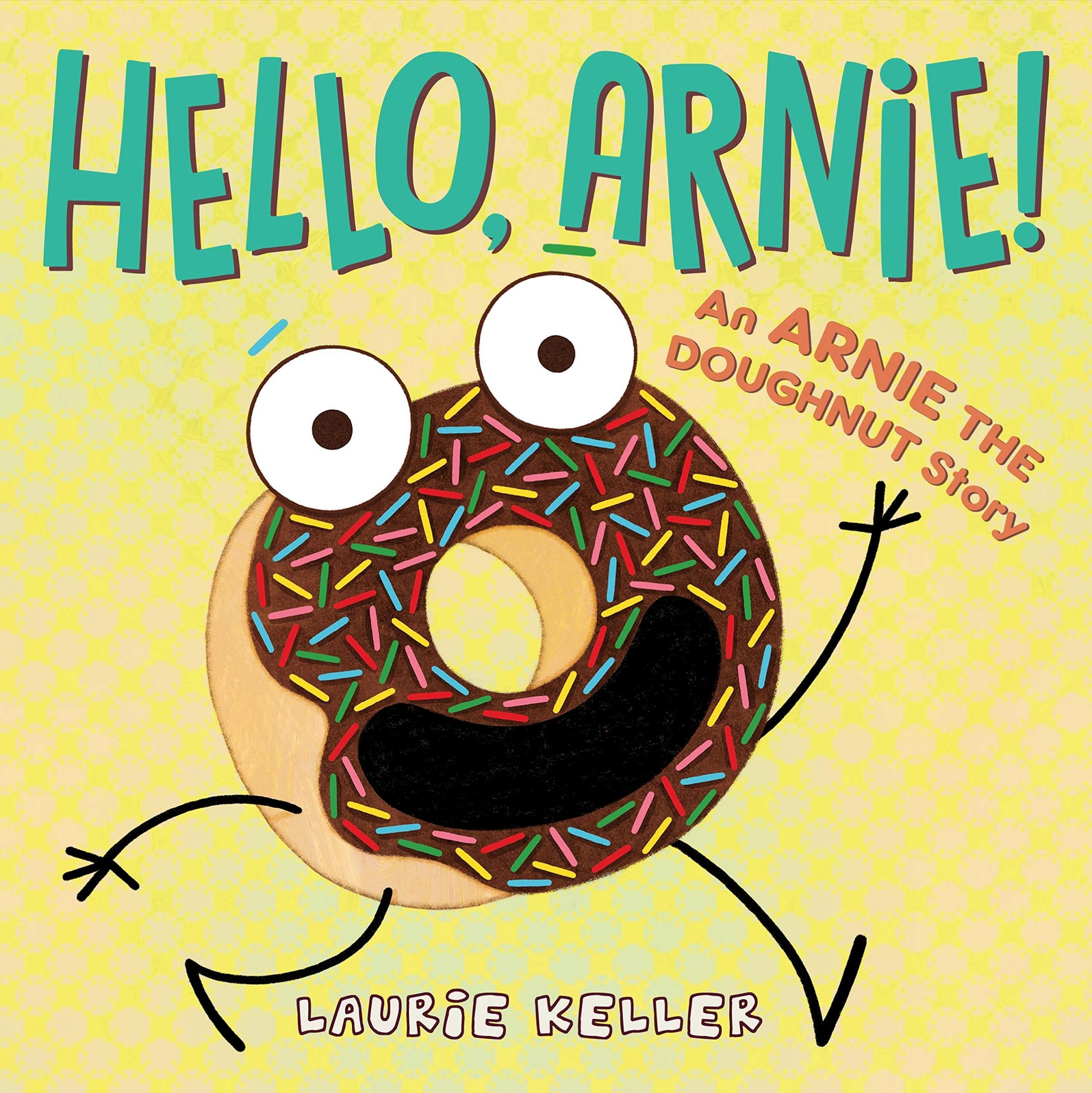 Hello, Arnie! : an Arnie the Doughnut story