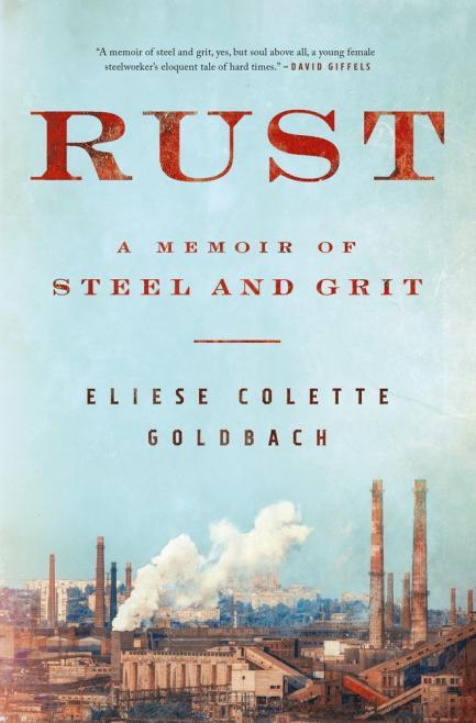 Rust:  a Memoir of Steel and Grit