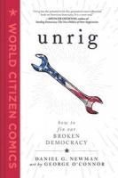 Unrig : how to fix our broken democracy