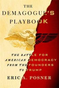 The demagogue's playbook : the battle for American democracy from the founders to Trump