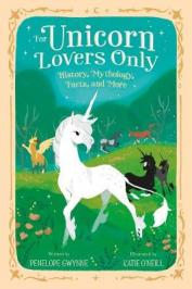 For unicorn lovers only : history, mythology, facts and more