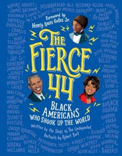 The fierce 44 : black Americans who shook up the world