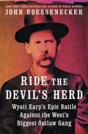 Ride the devil's herd : Wyatt Earp's epic battle against the West's biggest outlaw gang