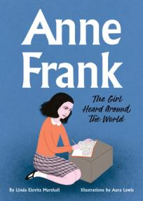 Anne Frank : the girl heard around the world