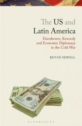 The US and Latin America : Eisenhower, Kennedy and economic diplomacy in the Cold War
