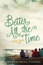 Better all the time : a Darling family novel