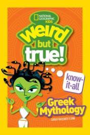 Weird but true! Know-it-all : Greek mythology