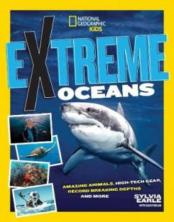 Extreme ocean : amazing animals, high-tech gear, record-breaking depths, and much more!