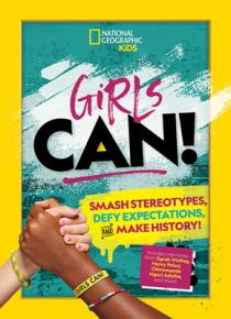 Girls can! : smash stereotypes, defy expectations, and make history!