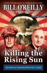 Killing the rising sun : how America vanquished World War II Japan