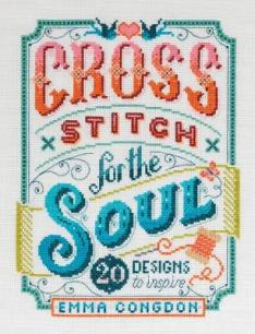 Cross stitch for the soul : 20 designs to inspire