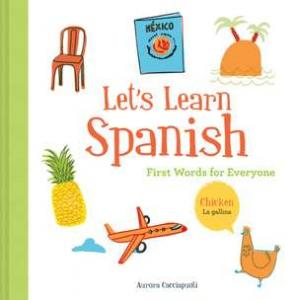 Let's learn Spanish : first words for everyone