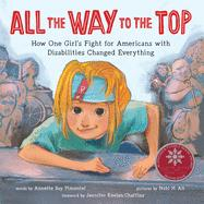 All the way to the top : how one girl's fight for Americans with disabilities changed everything