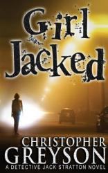 Girl jacked : a Detective Jack Stratton novel
