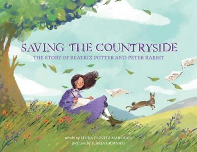 Saving the countryside : the story of Beatrix Potter and Peter Rabbit