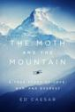 Moth and the mountain:  a true story of love, war, and Everest