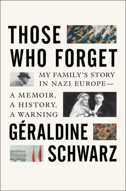 Those who forget : my family's story in Nazi Europe ; a memoir, a history, a warning