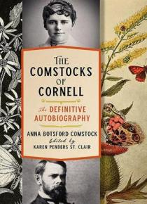 The Comstocks of Cornell : the definitive autobiography