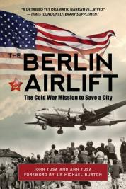 The Berlin Airlift : the Cold War mission to save a city