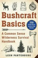 Bushcraft basics : a common sense wilderness survival handbook