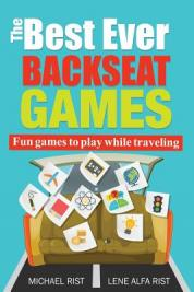 The best ever backseat games : fun games to play while you are traveling