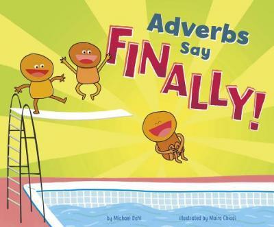 """Adverbs say """"finally!"""""""