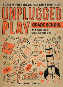 Unplugged play. Grade school : 216 activities & games for ages 6-10