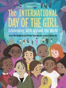 The International Day of the Girl : celebrating girls around the world