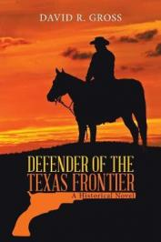 Defender of the Texas frontier : a historical novel