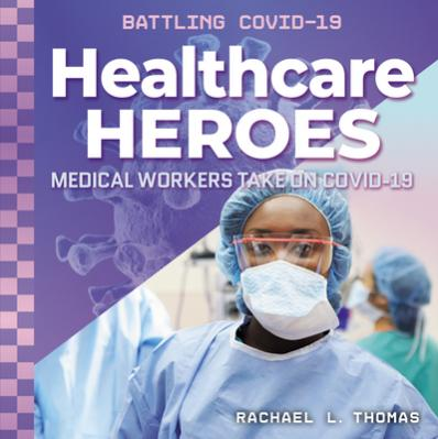 Healthcare heroes : medical workers take on COVID-19