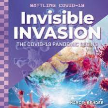 Invisible invasion : the COVID-19 pandemic begins