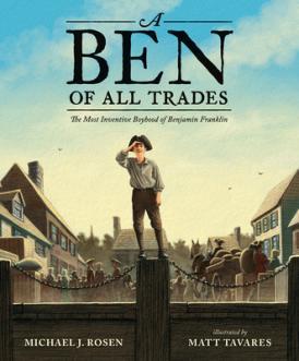 A Ben of all trades : the most inventive boyhood of Benjamin Franklin